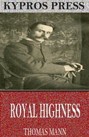 Royal Highness ebook by Thomas Mann
