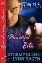 Beautiful Bela ebook by Stormy Glenn,Lynn Hagen