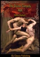 The Divine Comedy : Hell (Dante's Inferno) [Full Classic Illustration]+[Free Audio Book Link]+[Active TOC] ebook by Dante Alighieri