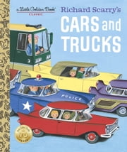 Richard Scarry's Cars and Trucks ebook by Richard Scarry,Richard Scarry