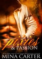 Pixies & Passion (BBW paranormal bad boy romance) ebook by Mina Carter