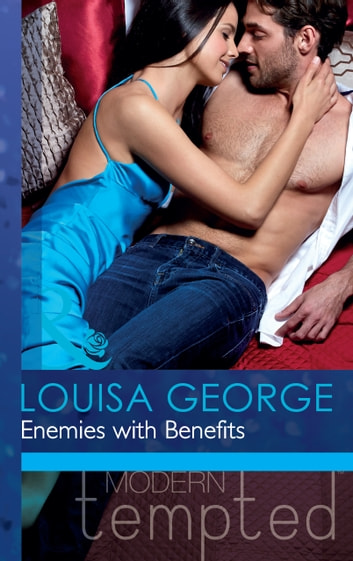 Enemies with Benefits (Mills & Boon Modern Tempted) (The Flat in Notting Hill, Book 4) ebook by Louisa George