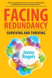 Facing Redundancy: Surviving And Thriving ebook by Jenny Rogers