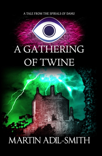 A Gathering of Twine ebook by Martin Adil-Smith