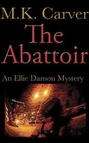 The Abattoir ebook by M.K. Carver