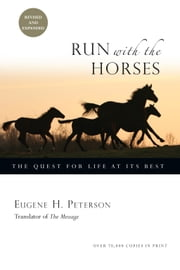 Run with the Horses - The Quest for Life at Its Best ebook by Eugene H. Peterson