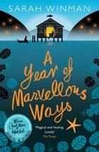 A Year of Marvellous Ways - The Richard and Judy Bestseller ebook by Sarah Winman