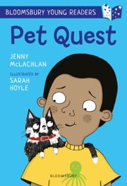 Pet Quest: A Bloomsbury Young Reader ebook by Jenny McLachlan, Sarah Hoyle