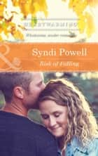 Risk of Falling (Mills & Boon Heartwarming) ebook by Syndi Powell