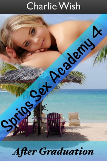 Sprigs Sex Academy 4 ebook by Charlie Wish