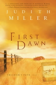 First Dawn (Freedom's Path Book #1) ebook by Judith Miller
