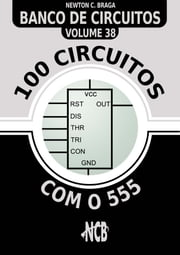 100 Circuitos com o 555 ebook by Newton C. Braga