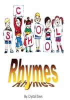 School Rhymes ebook by Crystal Davis
