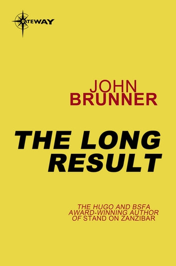The Long Result ebook by John Brunner