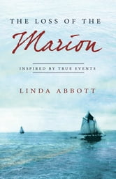 The Loss of the Marion ebook by Linda Abbott