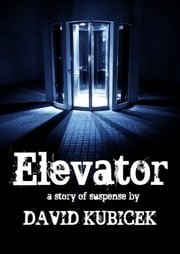 Elevator ebook by David Kubicek