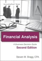 Financial Analysis: Second Edition ebook by Steven Bragg
