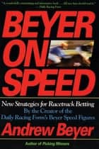 Beyer on Speed ebook by Andrew Beyer
