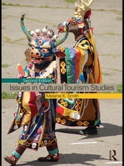 Issues in Cultural Tourism Studies ebook by Melanie K. Smith