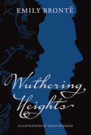 Wuthering Heights ebook by Emily Bronte, Tracy Dockray