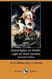 Searchlights On Health ebook by B. G. Jefferis And J. L. Nichols