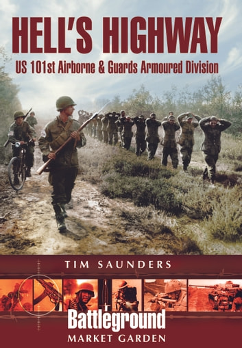 Hell's Highway - U.S. 101st Airborne -1944 ebook by Tim Saunders