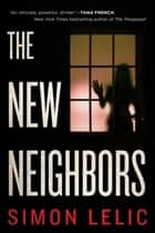 The New Neighbors eBook by Simon Lelic