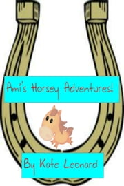 Ami's Horsey Adventures! Book 1 ebook by Olivia Twiss