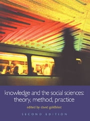 Knowledge and the Social Sciences - Theory, Method, Practice ebook by David Goldblatt