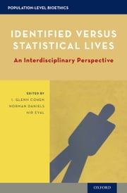 Identified versus Statistical Lives: An Interdisciplinary Perspective ebook by I. Glenn Cohen,Norman Daniels,Nir Eyal