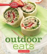 Betty Crocker Outdoor Eats: HMH Selects ebook by Betty Crocker