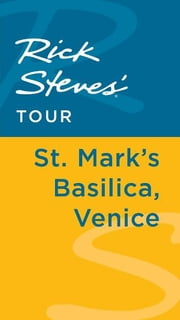 Rick Steves' Tour: St. Mark's Basilica, Venice ebook by Rick Steves,Gene Openshaw