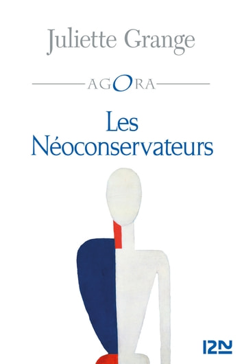 Les Néo-conservateurs eBook by Juliette GRANGE