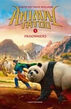 Animal Tatoo saison 1, Tome 03 - Prisonniers ebook by