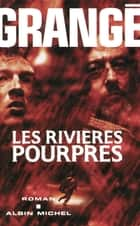 Les Rivières pourpres ebook by Jean-Christophe Grangé