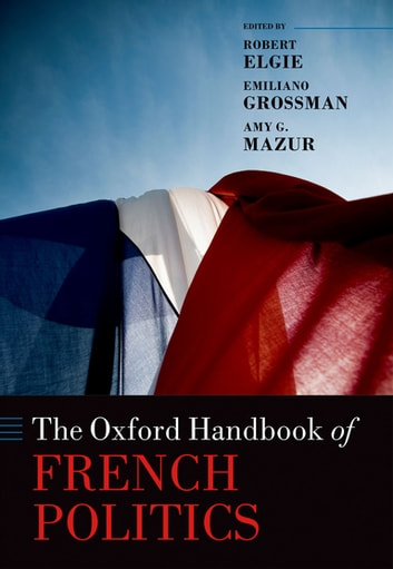 The Oxford Handbook of French Politics eBook by