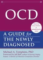OCD - A Guide for the Newly Diagnosed ebook by Michael A. Tompkins, PhD, Jeff Bell