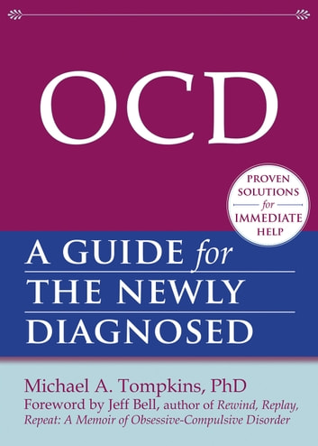 OCD - A Guide for the Newly Diagnosed ebook by Michael A. Tompkins, PhD