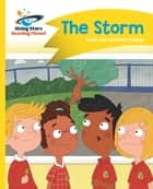 Reading Planet - The Storm - Yellow: Comet Street Kids ePub ebook by