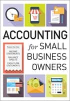 Accounting for Small Business Owners ebook by Tycho Press