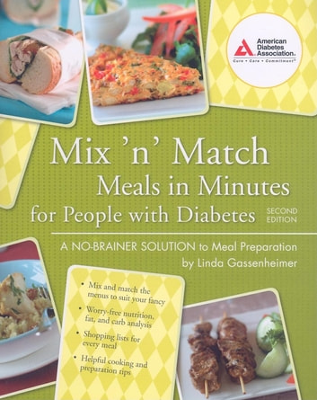 Mix 'n' Match Meals in Minutes for People with Diabetes - A No-Brainer Solution to Meal Preparation ebook by Linda Gassenheimer