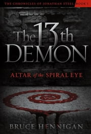 The Thirteenth Demon, Altar of the Spiral Eye ebook by Bruce Hennigan