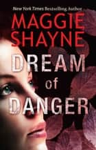 Dream of Danger (A Brown and de Luca Novel, Book 2) ebook by Maggie Shayne