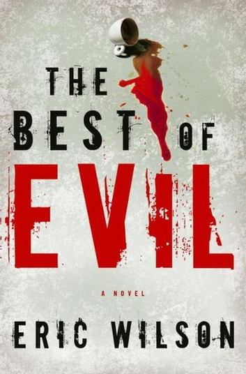 The Best of Evil eBook by Eric Wilson