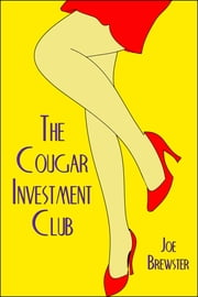 The Cougar Investment Club ebook by Joe Brewster