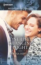One Life-Changing Night ebook by Louisa Heaton