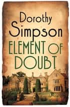 Element Of Doubt ebook by Dorothy Simpson