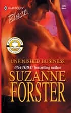 Unfinished Business ebook by Suzanne Forster