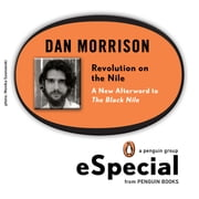 Revolution on the Nile - A New Afterword to The Black Nile: A Penguin eSpecial ebook by Dan Morrison