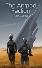 The Antpod Faction ebook by Alex James